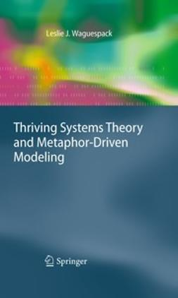 Waguespack, Leslie J. - Thriving Systems Theory and Metaphor-Driven Modeling, e-kirja