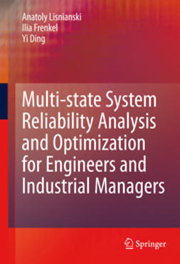 Lisnianski, Anatoly - Multi-state System Reliability Analysis and Optimization for Engineers and Industrial Managers, ebook