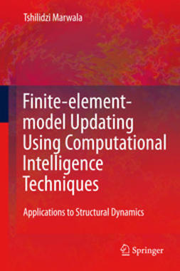 Marwala, Tshilidzi - Finite-element-model Updating Using Computional Intelligence Techniques, ebook