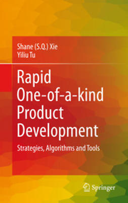 Xie, Shane (S.Q.) - Rapid One-of-a-kind Product Development, e-kirja
