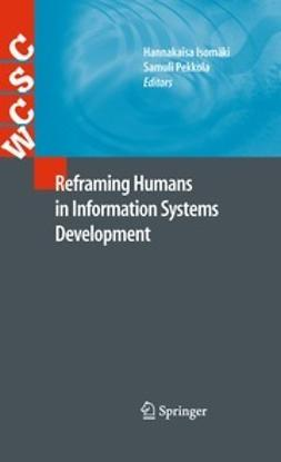 Isomäki, Hannakaisa - Reframing Humans in Information Systems Development, ebook