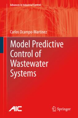Ocampo-Martinez, Carlos - Model Predictive Control of Wastewater Systems, e-bok