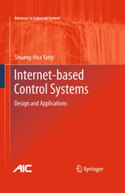 Yang, Shuang-Hua - Internet-based Control Systems, ebook