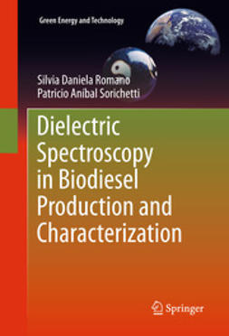 Romano, Silvia Daniela - Dielectric Spectroscopy in Biodiesel Production and Characterization, ebook