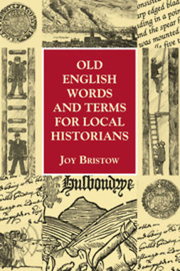 Bristow, Joy - Old English Words and Terms for Local Historians, ebook