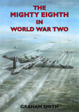 Smith, Graham - The Mighty Eighth in World War II, e-bok