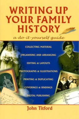 Titford, John - Writing up Your Family History, e-kirja