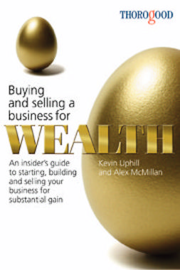 , Kevin Uphill - Buying and Selling a Business for Wealth, ebook
