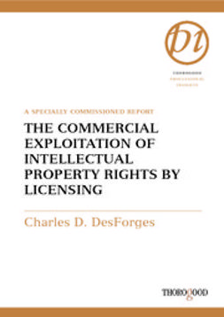 DesForges, Charles - The Commercial Exploitation of Intellectual Property Rights by Licensing, ebook