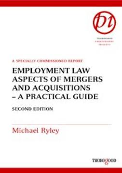 Ryley, Michael - Employment Law Aspects of Mergers and Acquisitions: A Practical Guide, e-bok