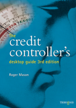 Mason, Roger - The Credit Controller's Desktop Guide, ebook
