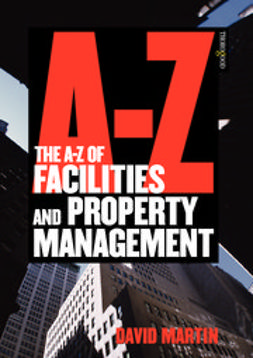 Martin, David - The A-Z of Facilities and Property Management, e-kirja