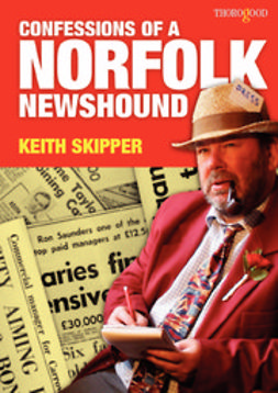 Skipper, Keith - Confessions of a Norfolk Newshound, ebook