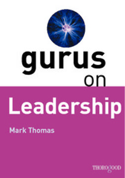 Thomas, Mark - Gurus on Leadership, e-bok