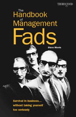 Morris, Steve - The Handbook of Management Fads, ebook