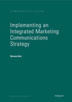Hart, Norman - Implementing an Integrated Marketing Communications Strategy, ebook