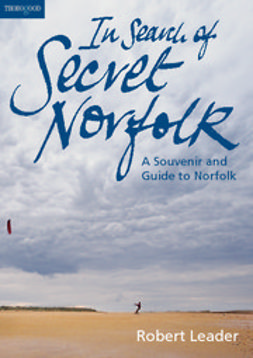 Leader, Robert - In Search of Secret Norfolk, ebook