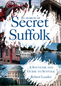 Leader, Robert - In Search of Secret Suffolk, ebook