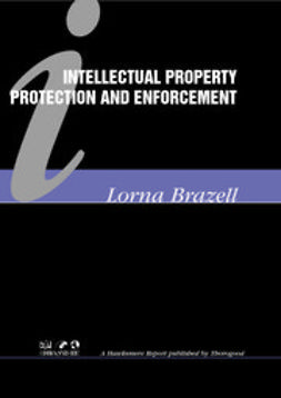 Brazell, Lorna - Intellectual Property Protection and Enforcement, ebook