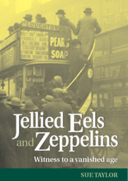 Taylor, Sue - Jellied Eels and Zeppelins, ebook