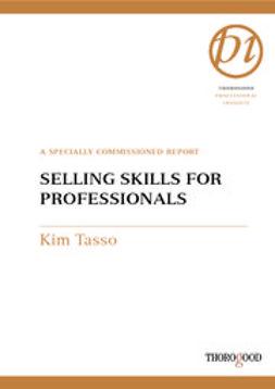 Tasso, Kim - Selling Skills for Professionals, ebook