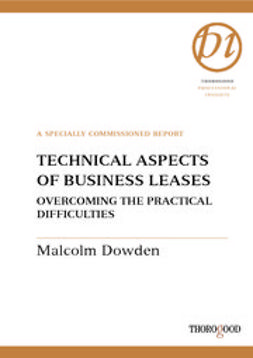 Dowden, Malcolm - Technical Aspects of Business Leases - Overcoming the Practical Difficulties, ebook