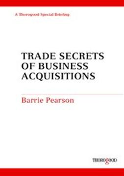 Pearson, Barrie - Trade Secrets of Business Acquisitions, e-bok