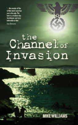 Williams, Michael - The Channel of Invasion, ebook
