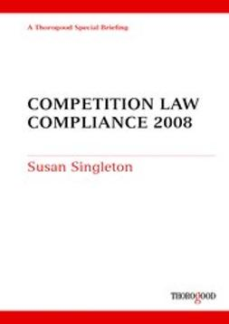 Singleton, Susan - Competition Law Compliance: 2008, e-kirja
