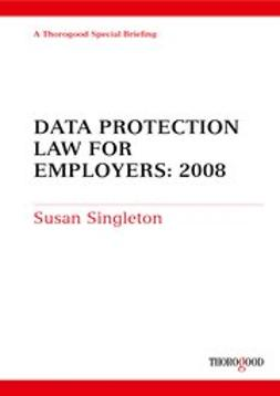 Singleton, Susan - Data Protection Law for Employers: 2008, ebook