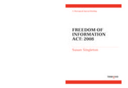 Singleton, Susan - Freedom of Information Act in Practice: 2008, ebook