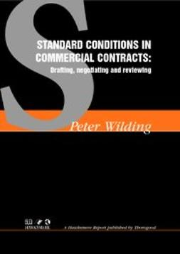 Wilding, Peter - Standard Conditions of Commercial Contracts: Drafting, Reviewing, Negotiating, ebook