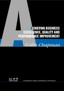 , Colin Chapman - Achieving Business Excellence, Quality and Performance Improvement, e-kirja