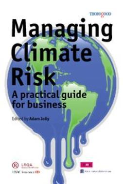 Jolly, Edited by Adam - Managing Climate Risk, ebook