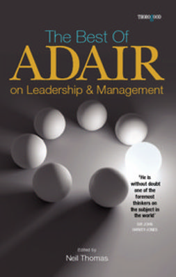 Thomas, Neil - The Best of John Adair on Leadership and Management, e-bok