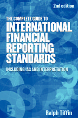 Tiffin, Ralph - The Complete Guide to International Financial Reporting Standards, ebook