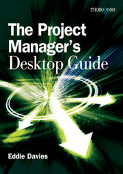 Davies, Eddie - The Project Manager 's Desktop Guide, ebook