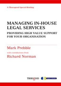 Prebble, Mark - Managing In-house Legal Services, ebook