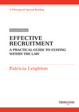 Leighton, Patricia - Effective Recruitment - a practical guide to staying within the law, ebook