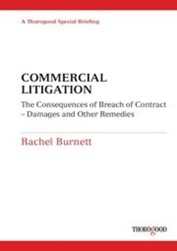 Burnett, Rachel - Commercial Litigation: The consequences of breach of contract - damages and other remedies, ebook