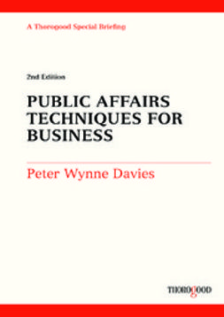 Wynne-Davies, Peter - Public Affairs Techniques for Business – 2nd edition, ebook