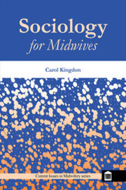 Kingdon, Carol - Sociology for Midwives, e-kirja