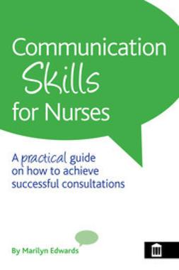 Edwards, Marilyn - Communication Skills for Nurses, ebook