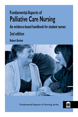 Becker, Robert - Fundamental Aspects of Palliative Care Nursing 2nd Edition, e-bok
