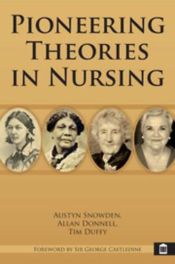 Snowden, Austyn - Pioneering Theories in Nursing, ebook