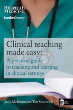 McKimm, Judy - Clinical Teaching Made Easy, e-bok