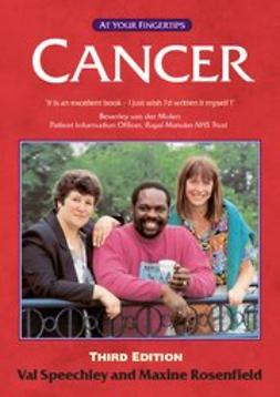 Rosenfield, Maxine - Cancer - the 'at your fingertips' guide 3rd edition, e-kirja