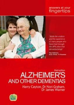 Cayton, Harry - Alzheimer's & Other Dementias: Answers at your fingertips 3rd edition, e-kirja