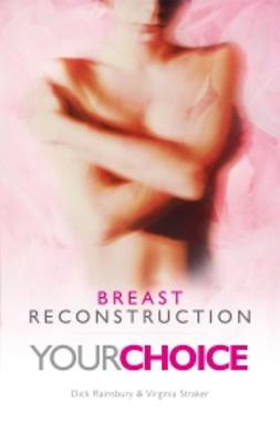 Rainsbury, Dick - Breast Reconstruction  Your Choice, e-kirja