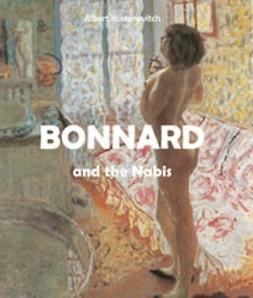 Kostenevitch, Albert - Bonnard and the Nabis, e-kirja